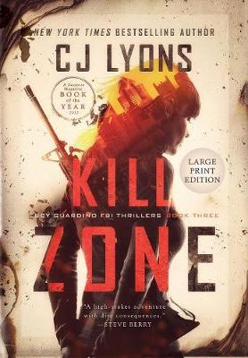 Kill Zone: Large Print Edition - Lucy Guardino FBI Thrillers 3 (Hardback)