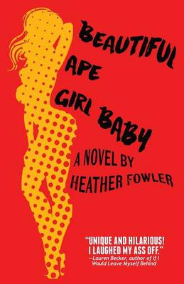 Beautiful Ape Girl Baby (Paperback)