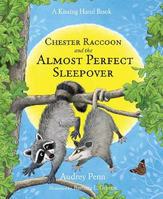 Chester Raccoon and the Almost Perfect Sleepover - The Kissing Hand Series (Hardback)