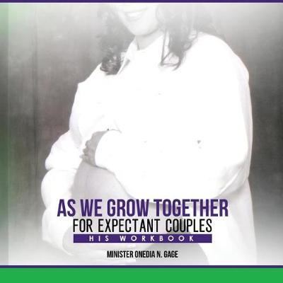 As We Grow Together Bible Study for Expectant Couples: His Workbook (Paperback)