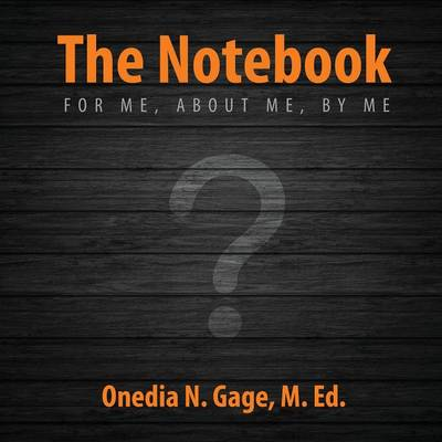 The Notebook: For Me, about Me, by Me (Paperback)