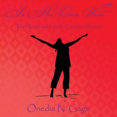 In Her Own Words: The Notebook for the Christian Woman (Paperback)