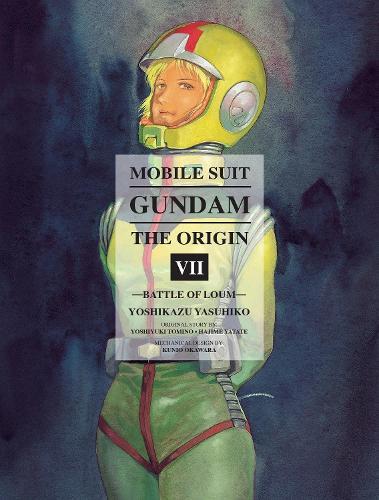 Mobile Suit Gundam: The Origin 7: Battle Of Loum (Hardback)