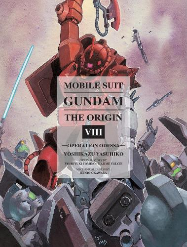 Mobile Suit Gundam: The Origin Volume 8: Operation Odessa (Hardback)