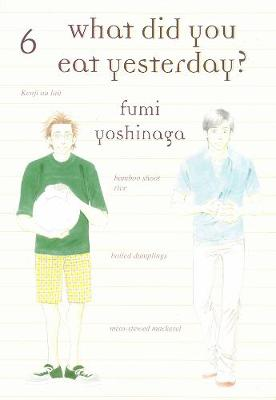 What Did You Eat Yesterday, Vol. 6 (Paperback)