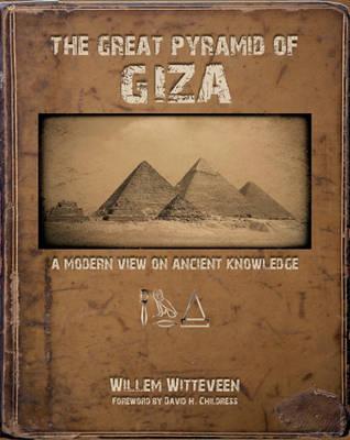 The Great Pyramid of Giza: A Modern View on Ancient Knowledge (Hardback)