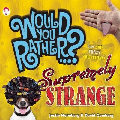 Would You Rather...? Supremely Strange: Over 300 Crazy Questions! - Would You Rather...? (Paperback)