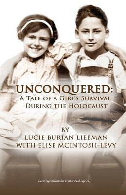 Unconquered: A Tale of a Girl's Survival During the Holocaust (Paperback)