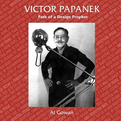 Victor Papanek, Path of a Design Prophet (Paperback)