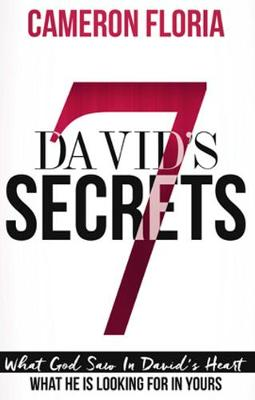 David's 7 Secrets: What God Saw in David's Heart, What He is Looking for in Yours (Paperback)