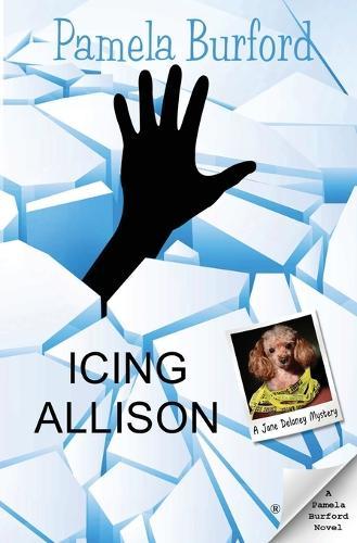 Icing Allison - Jane Delaney Mysteries 4 (Paperback)