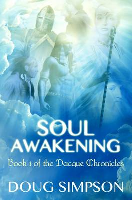 Soul Awakening - The Dacque Chronicles 1 (Paperback)