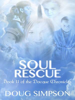 Soul Rescue - The Dacque Chronicles 2 (Paperback)