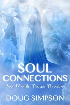 Soul Connections - The Dacque Chronicles 4 (Paperback)