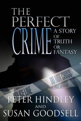 The Perfect Crime: a Story of Truth or Fantasy (Paperback)