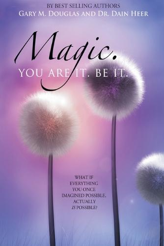 Magic. You Are It. Be It. (Paperback)