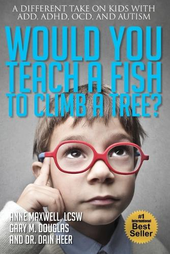 Would You Teach a Fish to Climb a Tree? (Paperback)