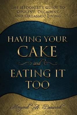 Having Your Cake and Eating it Too (Paperback)