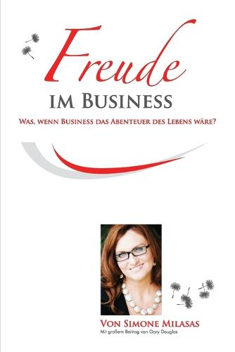 Freude Im Business - Joy of Business German (Paperback)