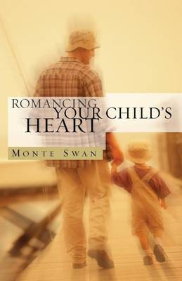 Romancing Your Child's Heart (Second Edition) (Paperback)