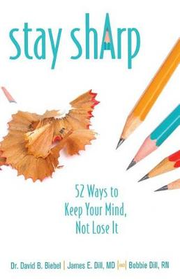 Stay Sharp: 52 Ways to Keep Your Mind, Not Lose It (Paperback)