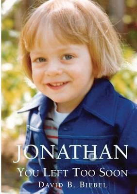 Jonathan, You Left Too Soon (Paperback)