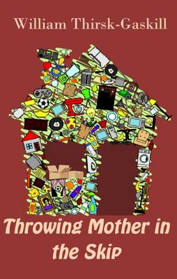 Throwing Mother in the Skip (Paperback)