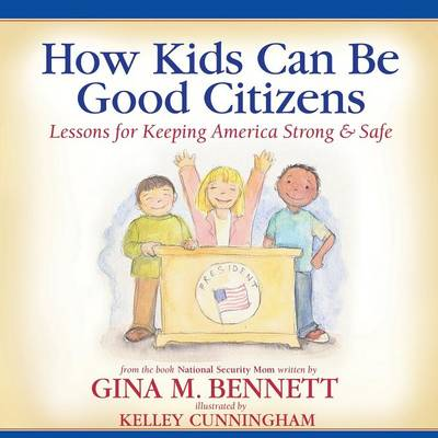 How Kids Can Be Good Citizens: Lessons for Keeping America Strong & Safe (Paperback)