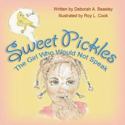 Sweet Pickles: The Girl Who Would Not Speak (Paperback)
