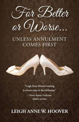 For Better or Worse... Unless Annulment Comes First (Paperback)