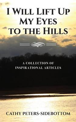 I Will Lift Up My Eyes to the Hills (Paperback)