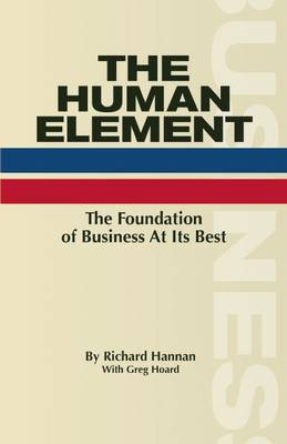 The Human Element: The Foundation of Business at its Best (Hardback)