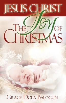 Jesus Christ the Joy of Christmas (Paperback)