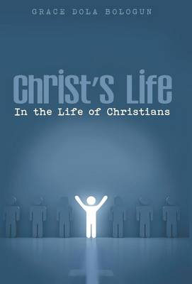 Christ's Life in the Life of Christians (Hardback)