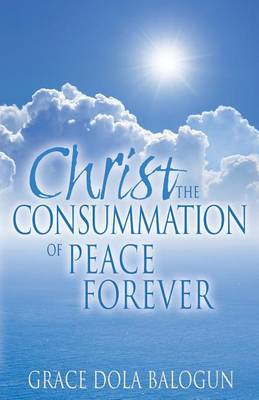 Christ the Consummation of Peace Forever (Paperback)