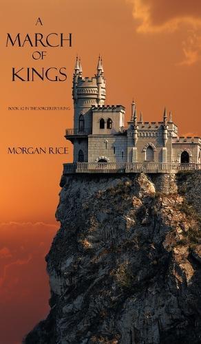 A March of Kings - Sorcerer's Ring 02 (Hardback)