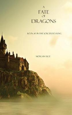 A Fate of Dragons (Book #3 in the Sorcerer's Ring) (Paperback)