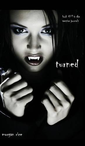 Turned (Book #1 in the Vampire Journals) - Vampire Journals (Hardback)