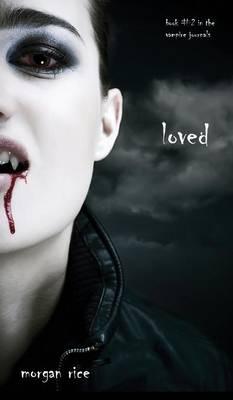 Loved (Book #2 in the Vampire Journals) (Hardback)