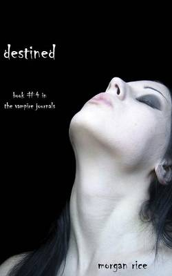 Destined (Book #4 in the Vampire Journals) (Paperback)