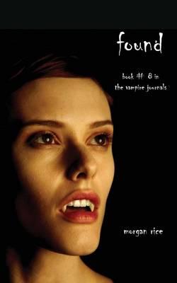 Found (Book #8 in the Vampire Journals) - Vampire Journals (Paperback)