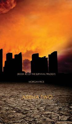 Arena Two (Book #2 of the Survival Trilogy) (Hardback)