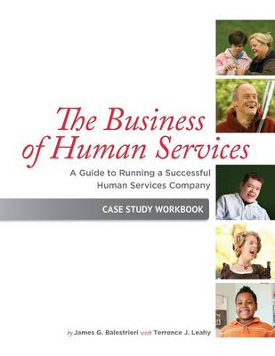 The Business of Human Services: A Guide to Running a Successful Human Resources Company: Case Study Workbook (Paperback)