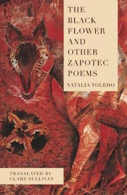 The Black Flower and Other Zapotec Poems (Paperback)