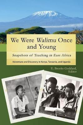 We Were Walimu Once and Young: Snapshots of Teaching in East Africa (Paperback)