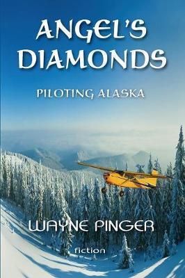 Angel's Diamonds: Piloting Alaska - Angels in Alaska 1 (Paperback)