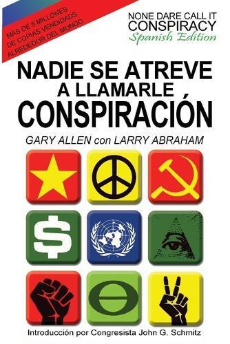 Nadie Se Atreve A Llamarle Conspiracion - None Dare Call It Conspiracy: Spanish Edition (Paperback)