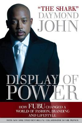 Display of Power: How Fubu Changed A World of Fashion, Branding, and Lifestyle (Paperback)
