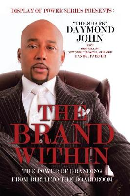 The Brand Within: The Power of Branding from Birth to the Boardroom (Hardback)