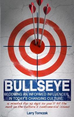 Bullseye: Becoming an Informed Influencer in Today's Changing Culture (Paperback)